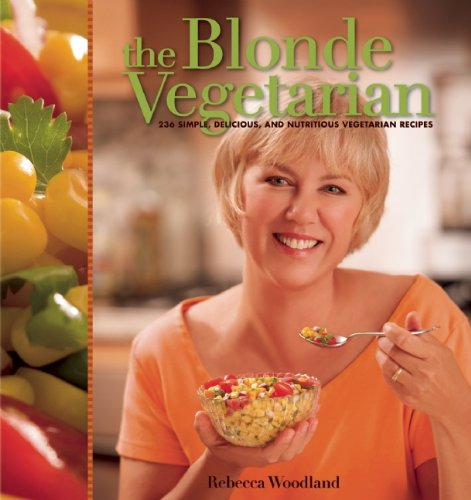 9781597008082: The Blonde Vegetarian: 236 Simple, Delicious, and Nutritious Vegetarian Recipes
