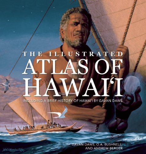 The Illustrated Atlas of Hawai'i (1597008397) by Gavan Daws; O.A. Bushnell; Andrew Berger