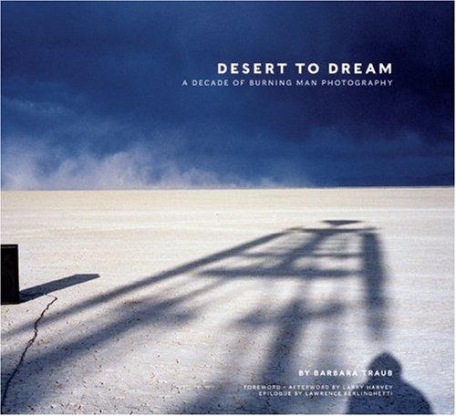 Desert to Dream: A Decade of Burning: Barbara Traub; Contributor-Les