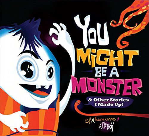 9781597020251: You Might be a Monster: & Other Stories I Made Up