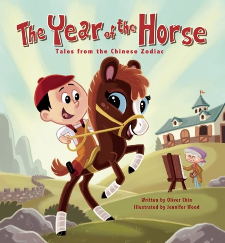 The Year of the Horse: Tales from the Chinese Zodiac: Chin, Oliver