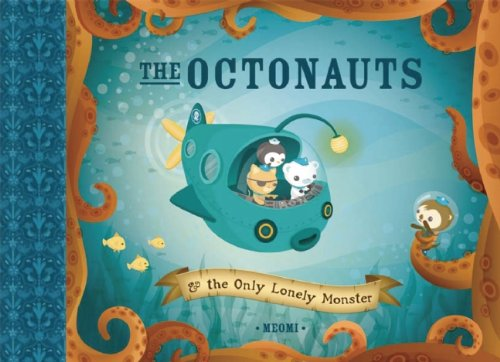 9781597020817: The Octonauts and the Only Lonely Monster