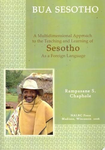 Bua Sesotho/Let s Speak Sesotho: A Multidimensional: R.S. Chaphole