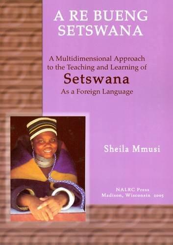 A Re Bueng Setswana/Let s Speak Setswana: Sheila Onkaetse Mmusi