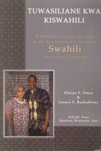 Tuwasiliane Kwa Kiswahili: Let's Communicate in Swahili: Omar, A. S.;