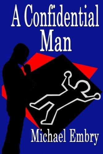 A Confidential Man: Embry, Michael