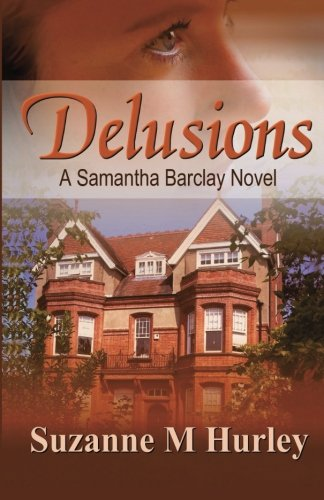 Delusions: A Samantha Barclay Mystery: Suzanne M. Hurley