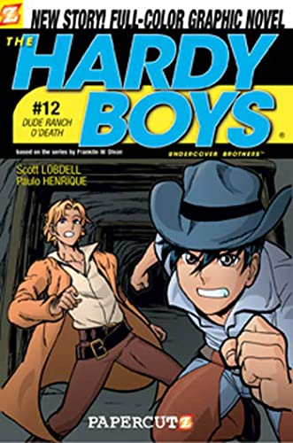 Hardy Boys #12: Dude Ranch O' Death!: Scott Lobdell, Paulo