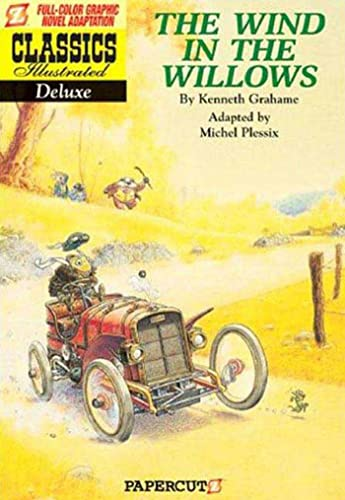9781597070966: Classics Illustrated Deluxe #1: The Wind in the Willows (Classics Illustrated Deluxe Graphic Nove)