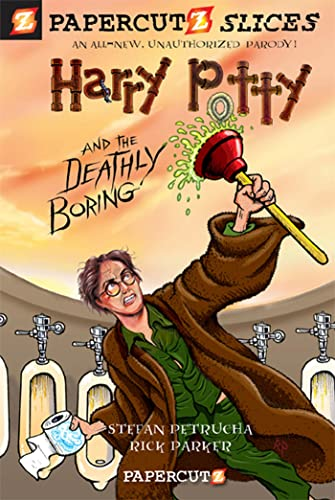 Papercutz Slices #1: Harry Potty and the Deathly Boring: Petrucha, Stefan