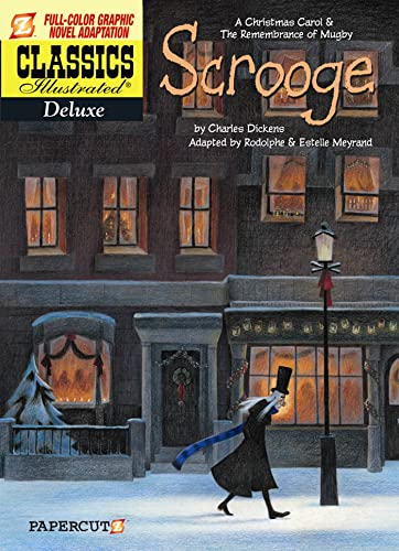 Scrooge: A Christmas Carol / A Remembrance of Mugby (Classics Illustrated Deluxe): Charles ...