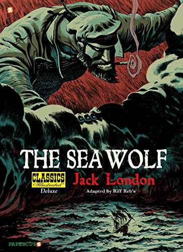 9781597073806: Classics Illustrated Deluxe #11: The Sea-Wolf (Classics Illustrated Deluxe Graphic Nove)
