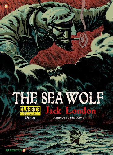9781597074018: Classics Illustrated Deluxe #11: The Sea-Wolf (Classics Illustrated Deluxe Graphic Nove)