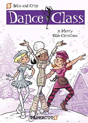 9781597074421: Dance Class #6: A Merry Olde Christmas (Dance Class Graphic Novels)