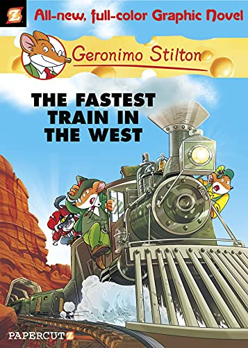 The Fastest Train in the West (Hardcover): Geronimo Stilton