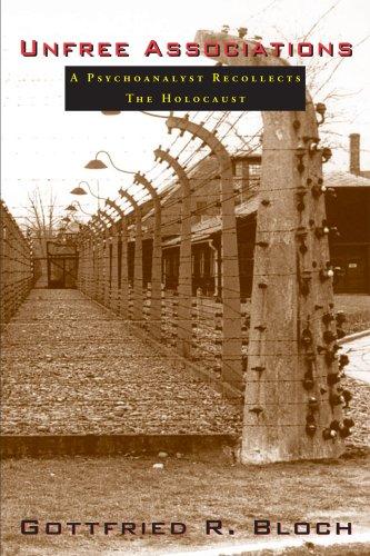 9781597090117: Unfree Associations: A Psychoanalyst Recollects the Holocaust