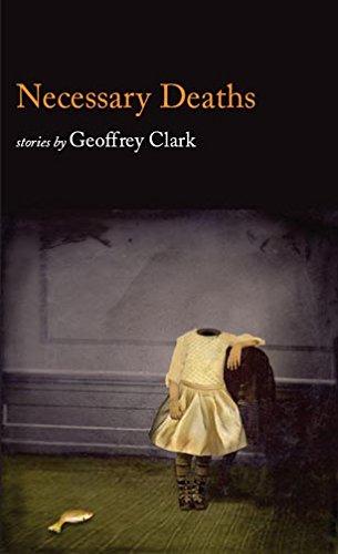 NECESSARY DEATHS: GEOFFREY CLARK