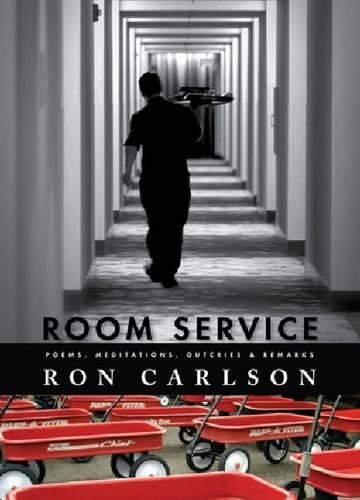 9781597092333: Room Service: Poems, Meditations, Outcries & Remarks