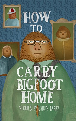 9781597093019: How To Carry Bigfoot Home