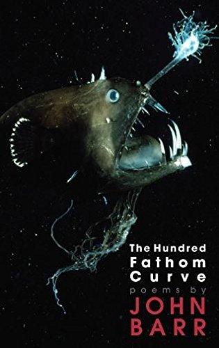 The Hundred Fathom Curve: Barr, John Gorman