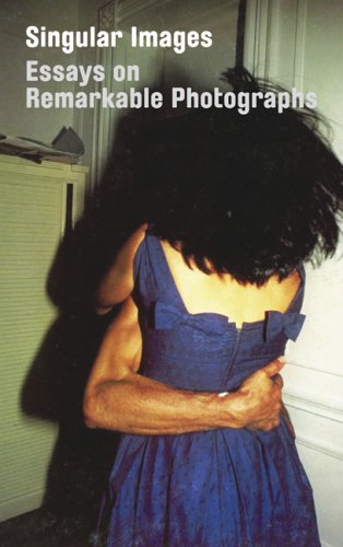 Singular Images: Essays on Remarkable Photographs: Alexander, Darsie; Hargreaves,
