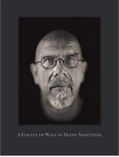 9781597110181: Chuck Close: A Couple of Ways of Doing Something