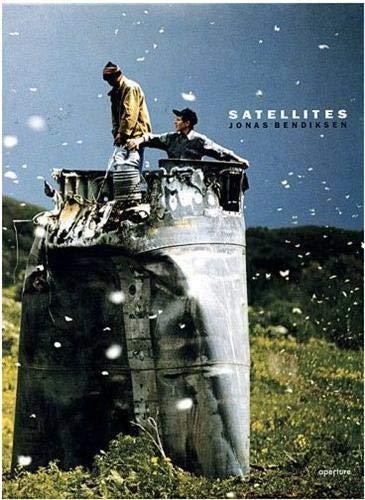 9781597110235: Jonas Bendiksen: Satellites: Photographs from the Fringes of the Former Soviet Union