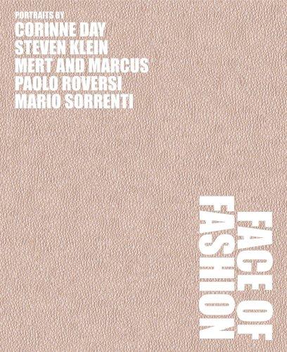 9781597110396: Face of Fashion: Photographs by Mert Alas & Marcus Piggott, Corinne Day, Steven Klein, Paolo Roversi and Mario Sorrenti