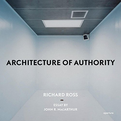 9781597110525: Richard Ross: Architecture of Authority