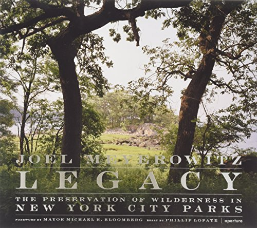 9781597111225: Legacy: The Preservation of Wilderness in New York City Parks: Photographs by Joel Meyerowitz