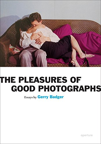 9781597111393: The Gerry Badger: Pleasures of Good Photographs