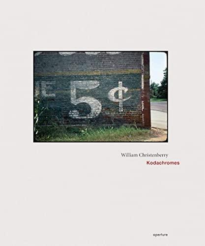 William Christenberry: Kodachromes (Hardcover): William Christenberry