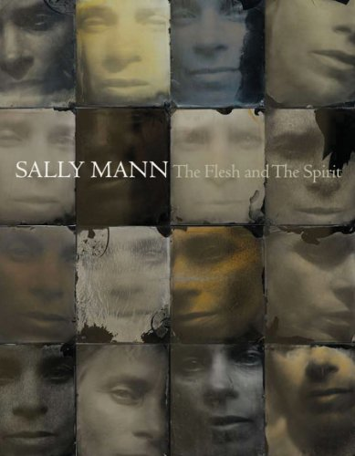 Sally Mann: The Flesh and The Spirit: David Strauss; John Ravenal; Anne Tucker