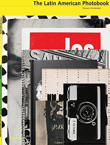 The Latin American Photobook (Hardback): Horacio Fernandez