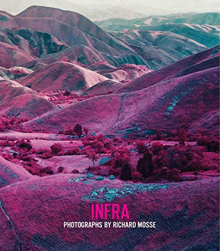 9781597112024: Richard Mosse: Infra