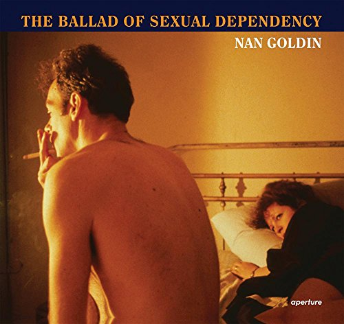 Nan Goldin: The Ballad of Sexual Dependency: Aperture