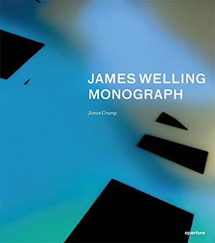 9781597112093: James Welling: Monograph