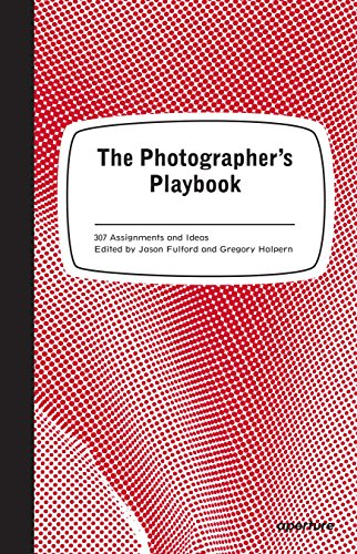 The Photographers Playbook: 307 Assignments and Ideas