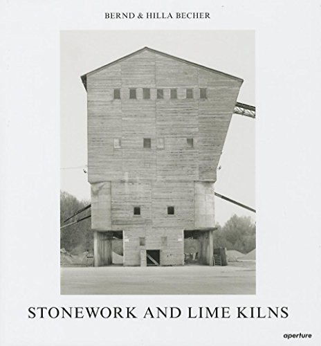 Bernd & Hilla Becher: Stonework and Lime Kilns: Bernd Becher, Hilla Becher