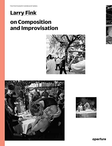 9781597112734: Larry Fink on Composition and Improvisation