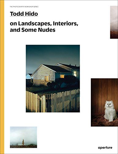 9781597112970: Todd Hido on Landscapes, Interiors, the Nude