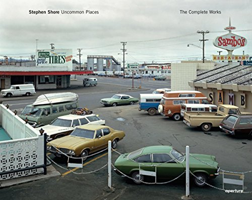 Stephen Shore: Uncommon Places: The Complete Works (Hardcover): Stephen Shore