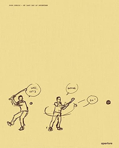 Doug Dubois: My Last Day At Seventeen (Hardcover): Doug Dubois