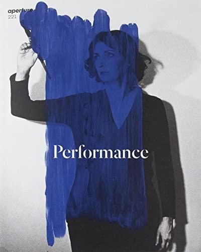 9781597113243: Performance: Aperture 221 (Aperture Magazine)