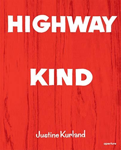 9781597113281: Justine Kurland: Highway Kind