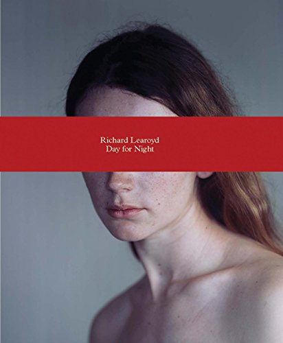 9781597113298: Richard Learoyd: Day for Night