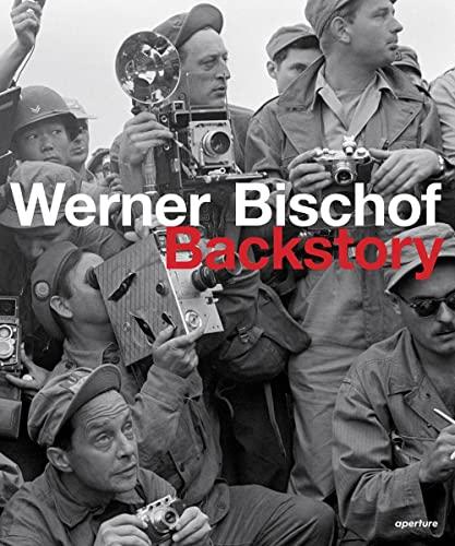 9781597113526: Werner Bischof: Backstory