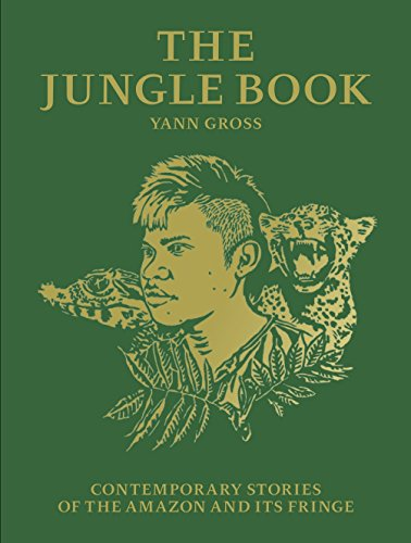 9781597113823: Yann Gross: The Jungle Book: Contemporary Stories of the Amazon and Its Fringe