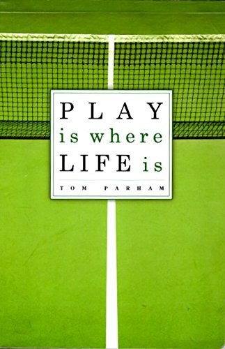 9781597122177: Play Is Where Life Is