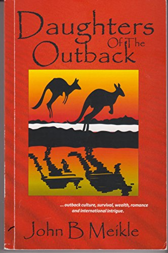Daughters of the Outback: John B. Meikle